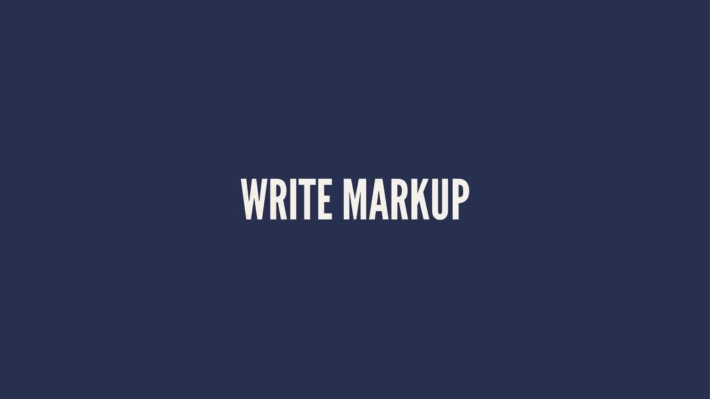 WRITE MARKUP