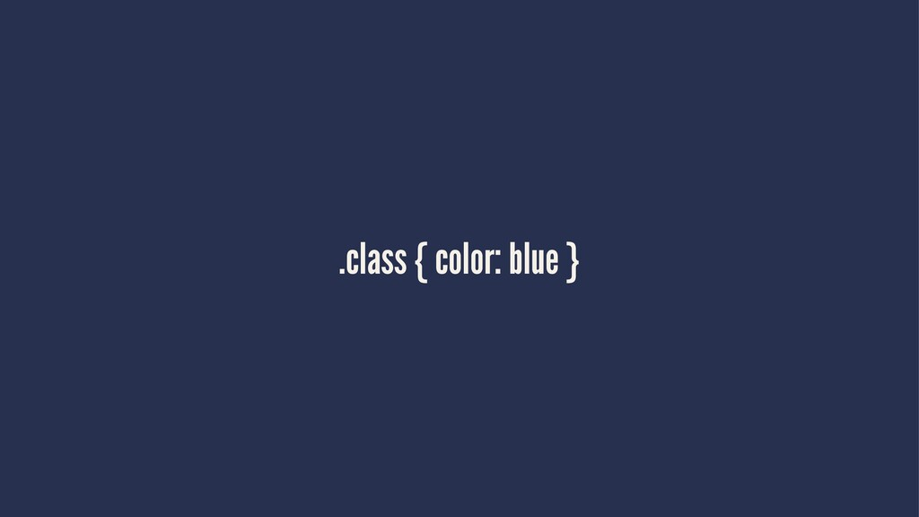.class { color: blue }