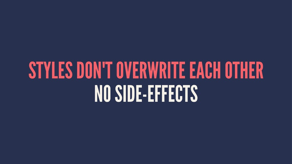 STYLES DON'T OVERWRITE EACH OTHER NO SIDE-EFFEC...