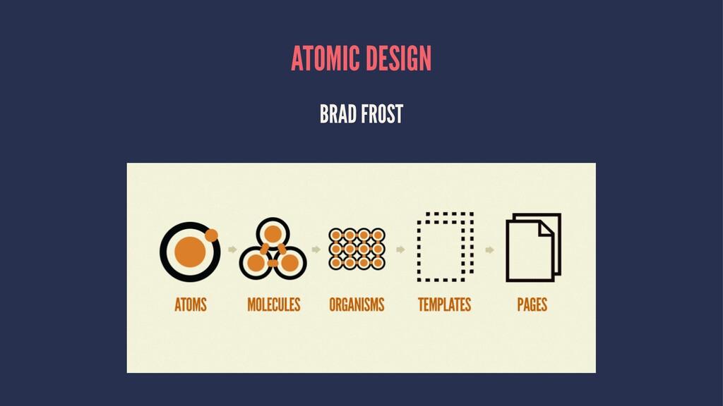 ATOMIC DESIGN BRAD FROST