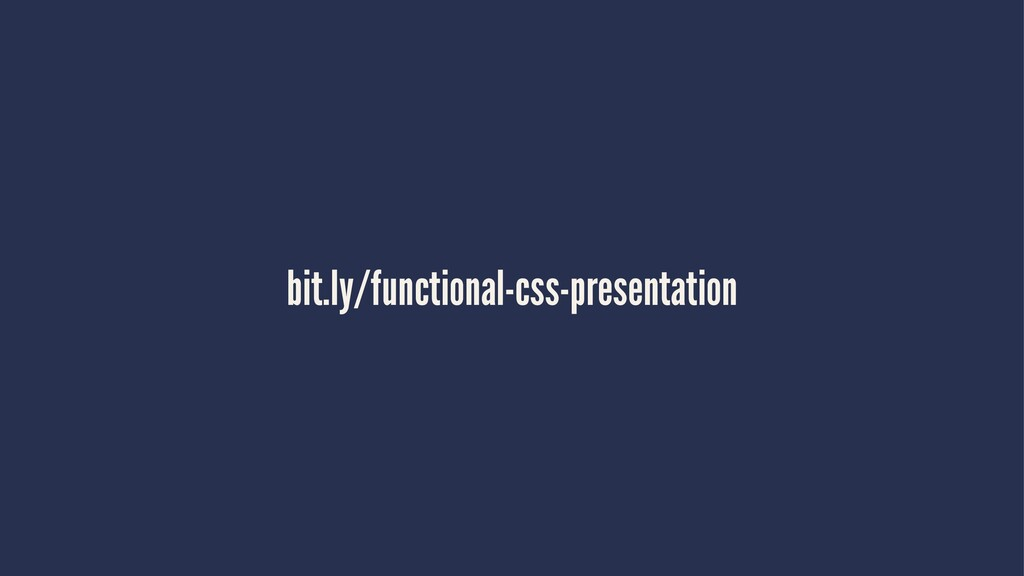 bit.ly/functional-css-presentation