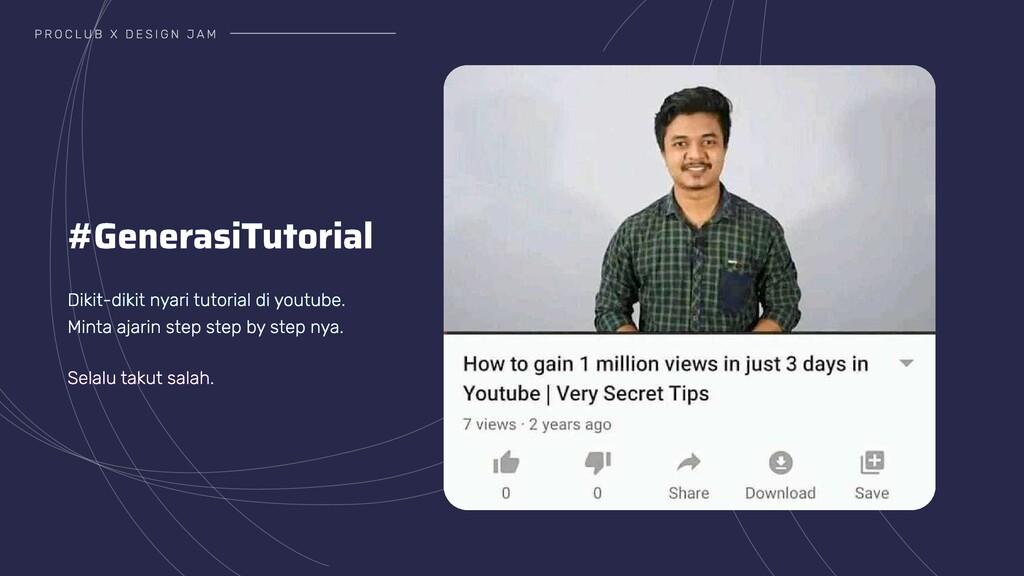 #GenerasiTutorial Dikit-dikit nyari tutorial di...