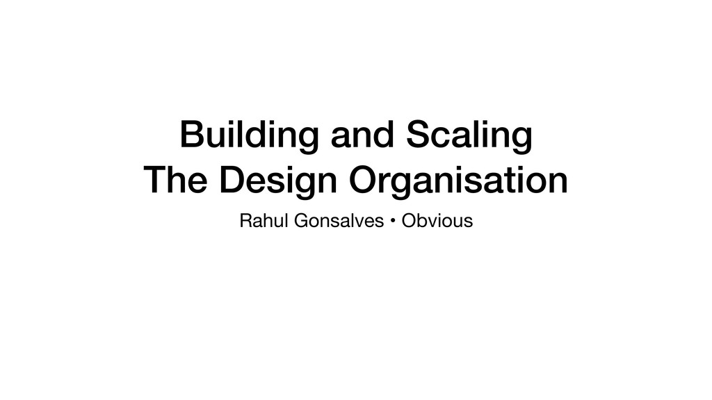 Building and Scaling The Design Organisation Ra...