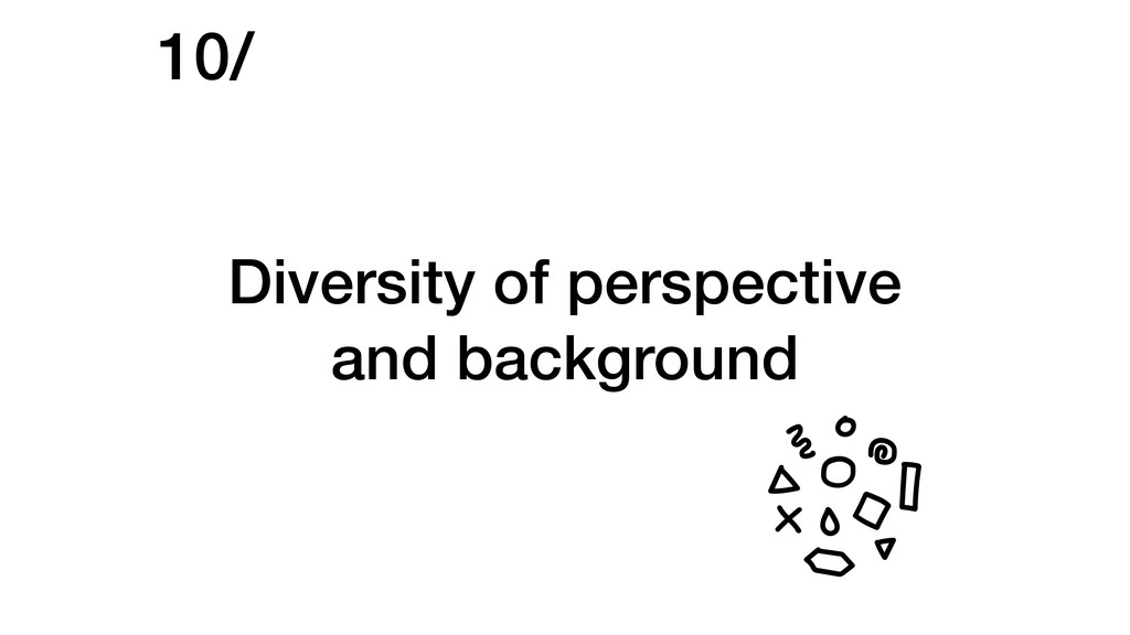 Diversity of perspective and background 10/