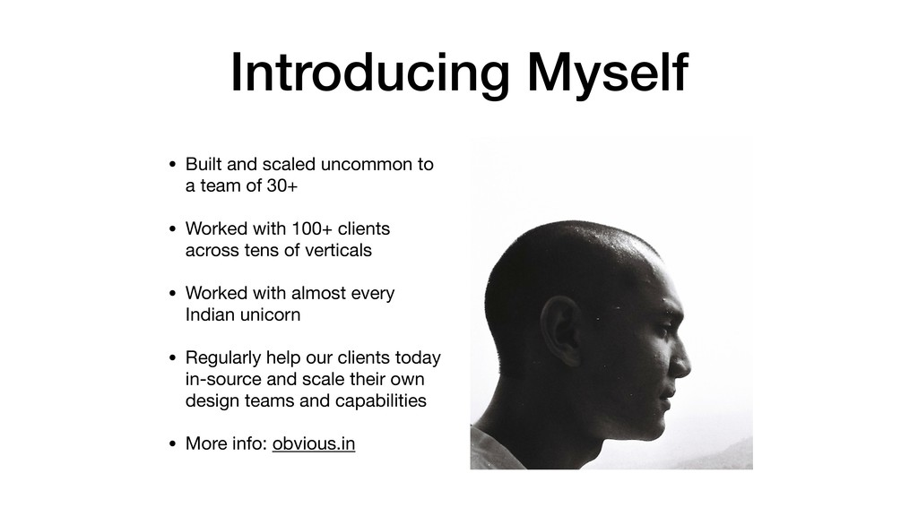 Introducing Myself • Built and scaled uncommon ...