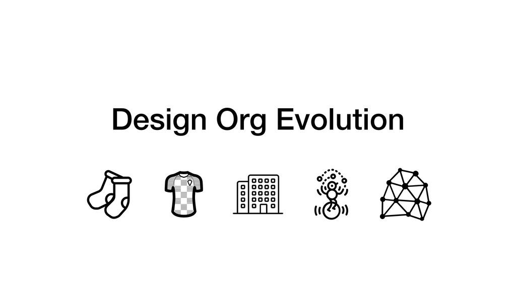 Design Org Evolution