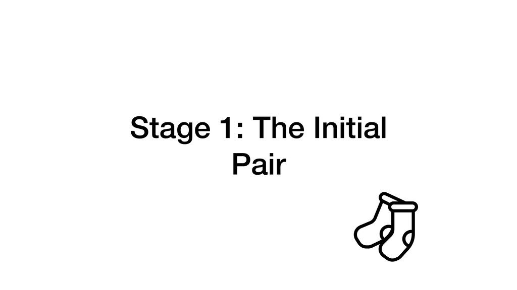 Stage 1: The Initial Pair