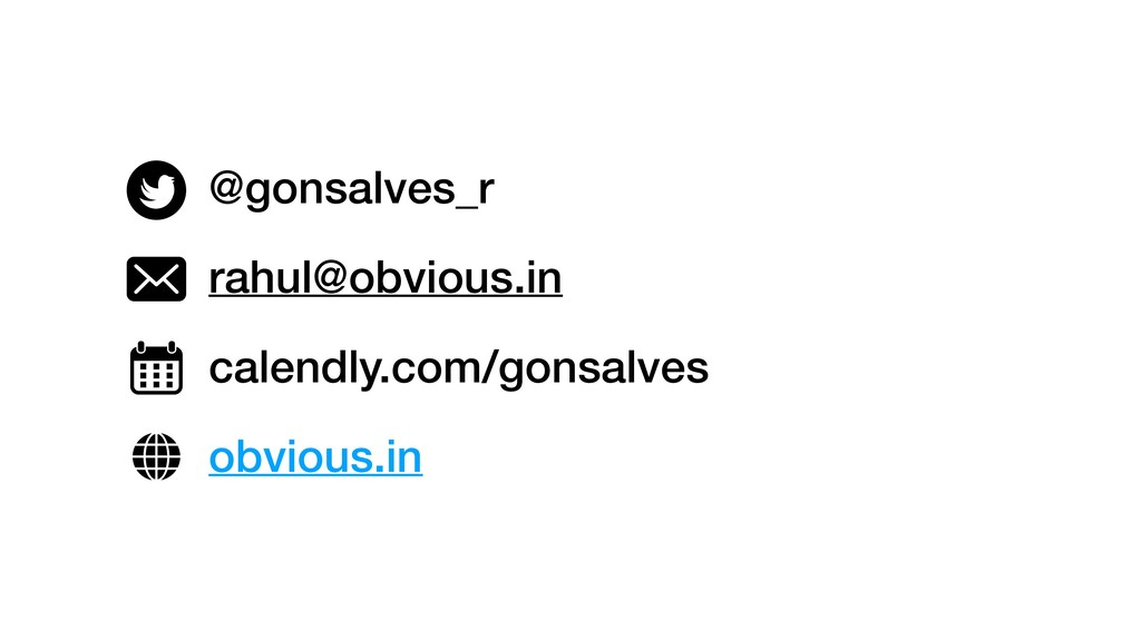@gonsalves_r rahul@obvious.in calendly.com/gons...