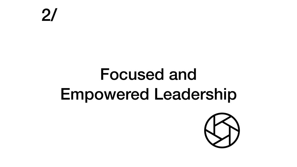 Focused and Empowered Leadership 2/