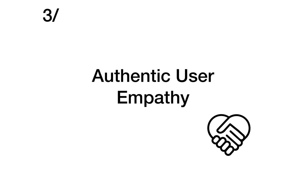 Authentic User Empathy 3/