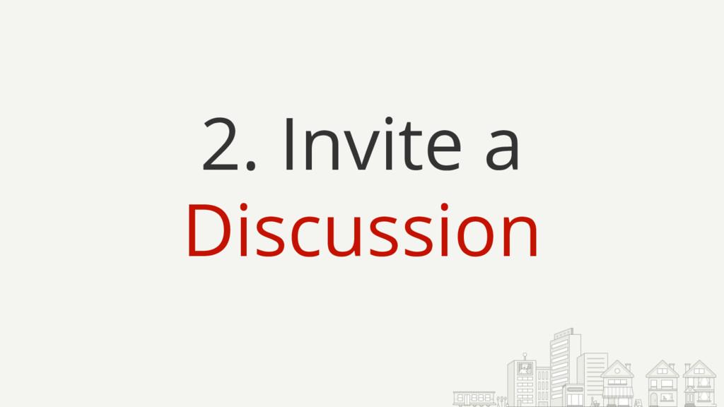 2. Invite a Discussion