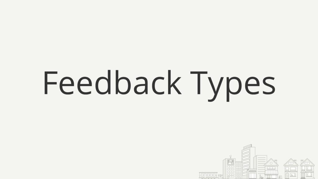 Feedback Types
