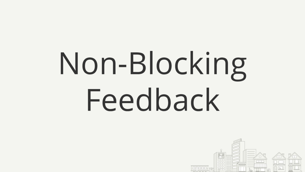 Non-Blocking Feedback
