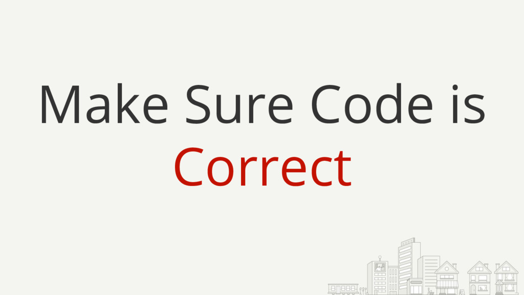 Make Sure Code is Correct