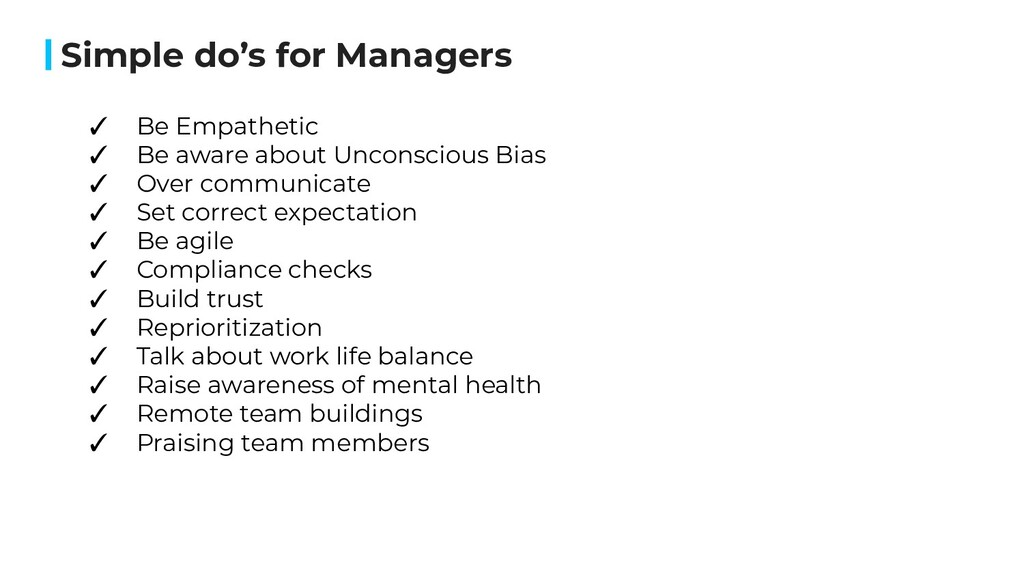 Simple do's for Managers ✓ Be Empathetic ✓ Be a...