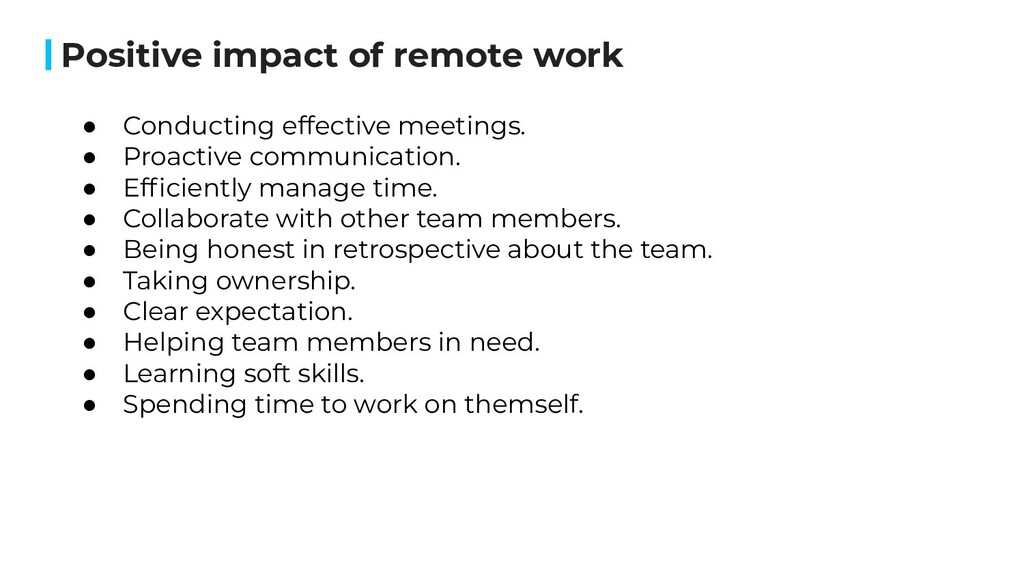 Positive impact of remote work ● Conducting eff...