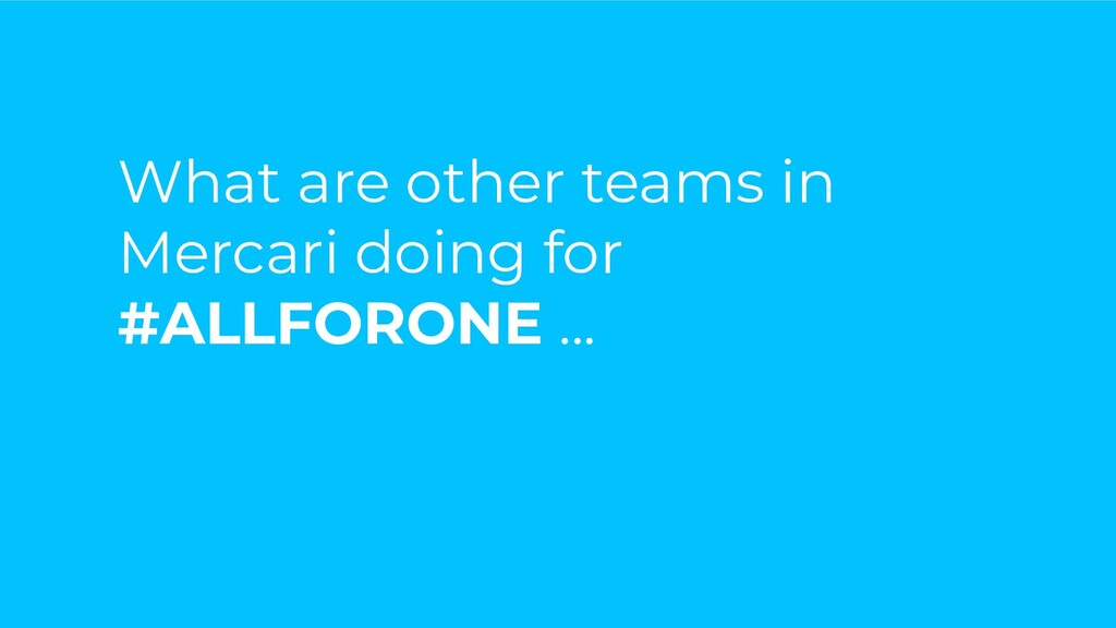 What are other teams in Mercari doing for #ALLF...
