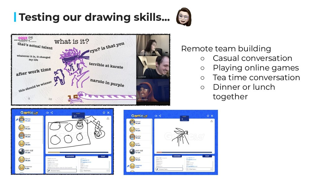 Testing our drawing skills... Remote team build...
