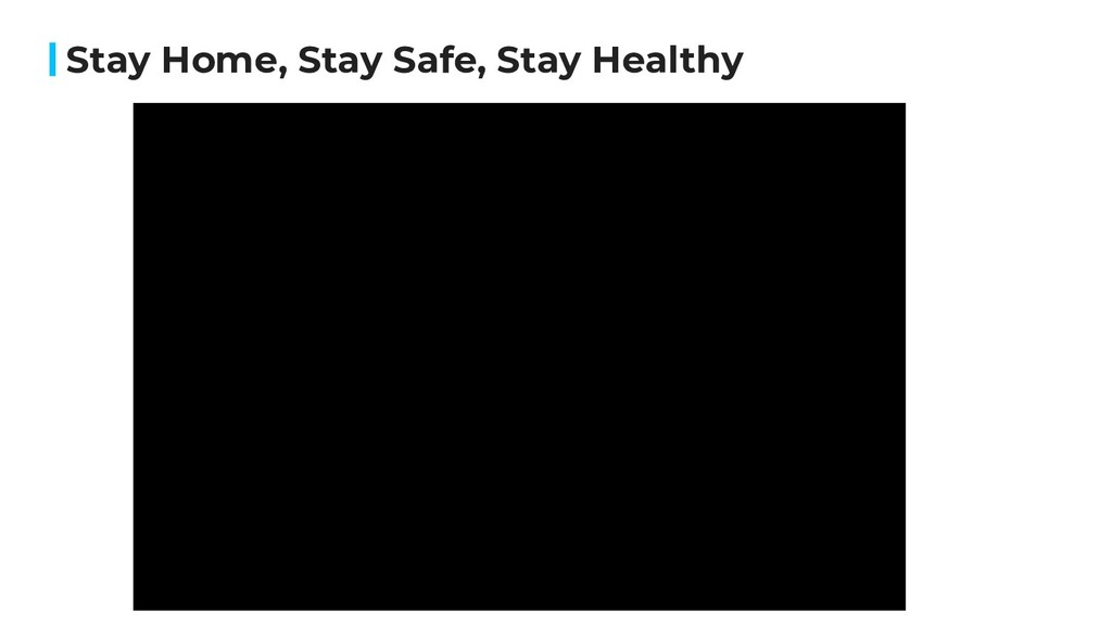Stay Home, Stay Safe, Stay Healthy