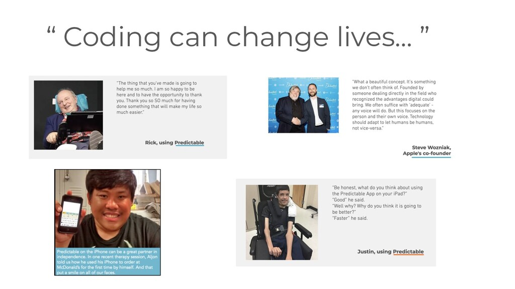 """ Coding can change lives… """