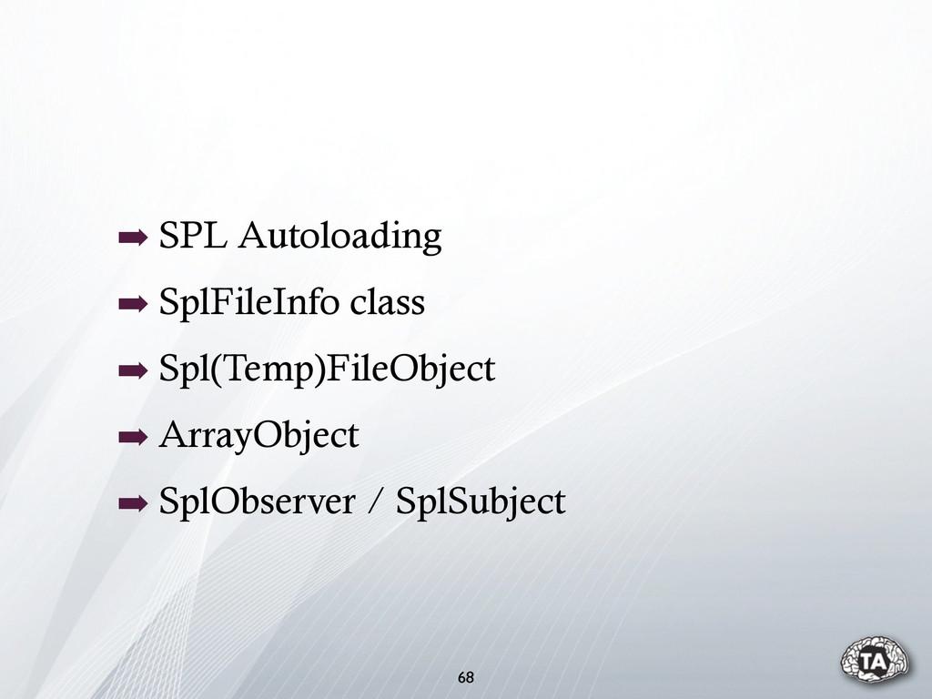 ➡ SPL Autoloading ➡ SplFileInfo class ➡ Spl(Tem...