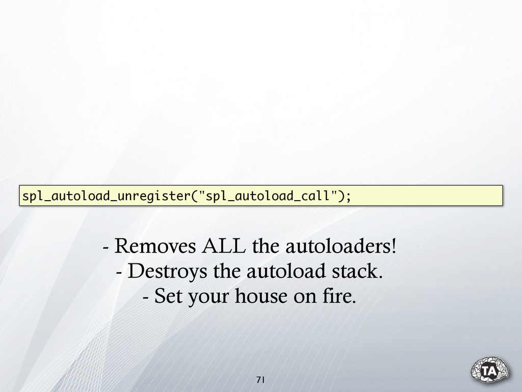 """71 spl_autoload_unregister(""""spl_autoload_call"""")..."""