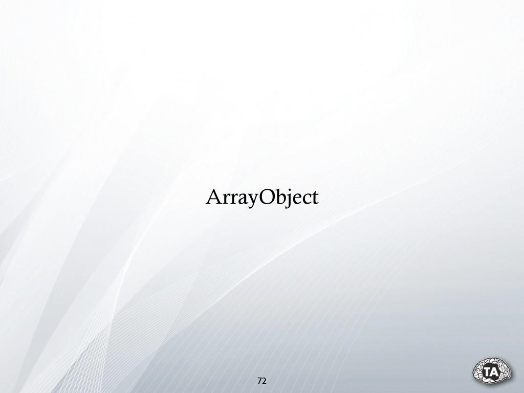 72 ArrayObject