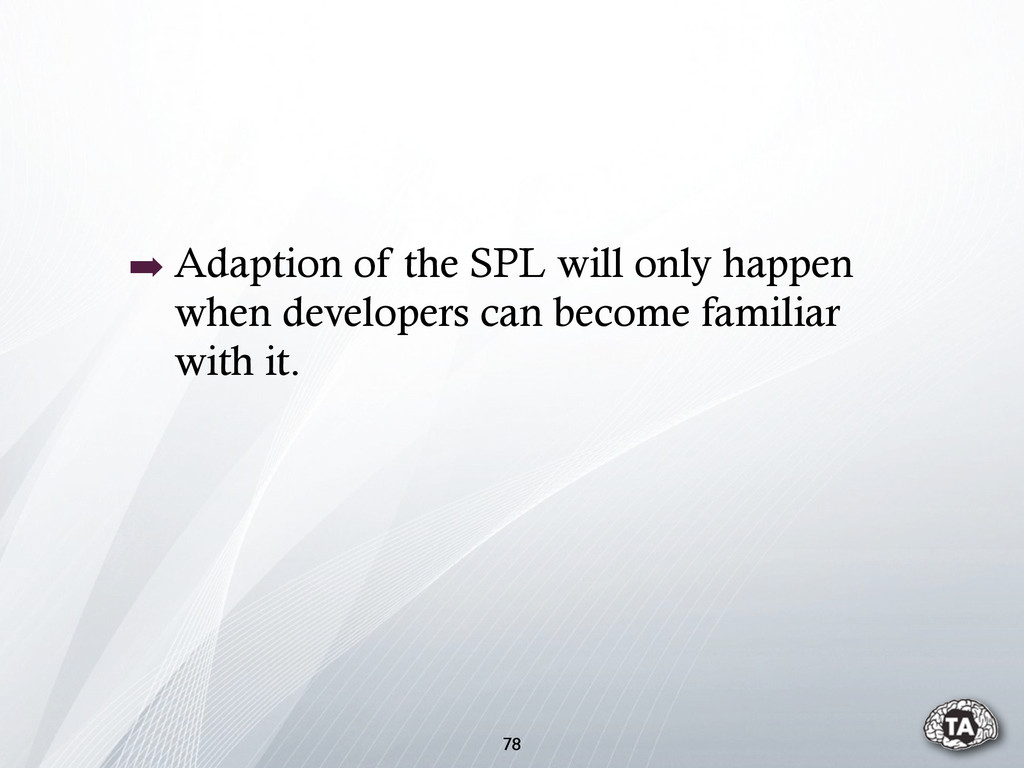 ➡ Adaption of the SPL will only happen when dev...