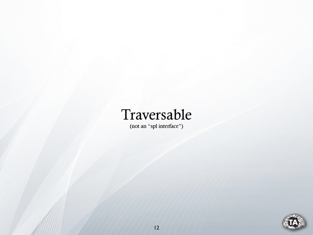 """12 Traversable (not an """"spl interface"""")"""