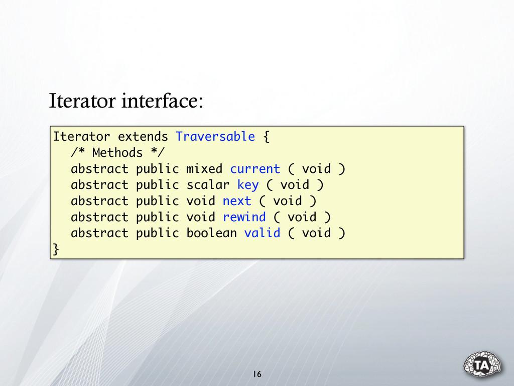 Iterator extends Traversable { /* Methods */ ab...