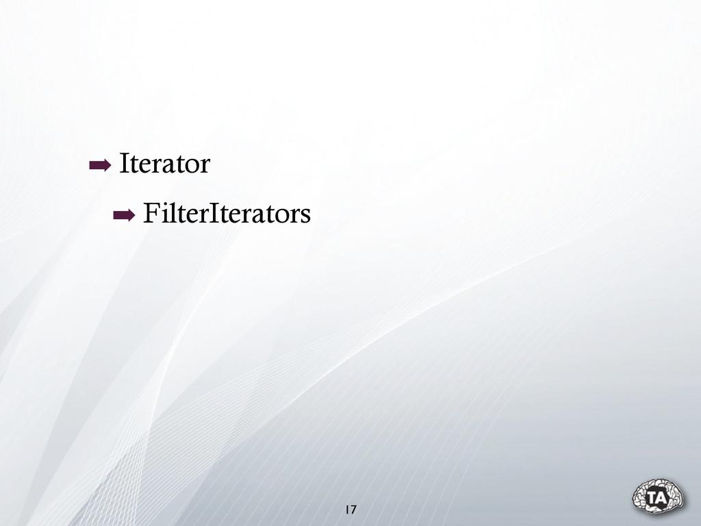 ➡ Iterator ➡ FilterIterators 17