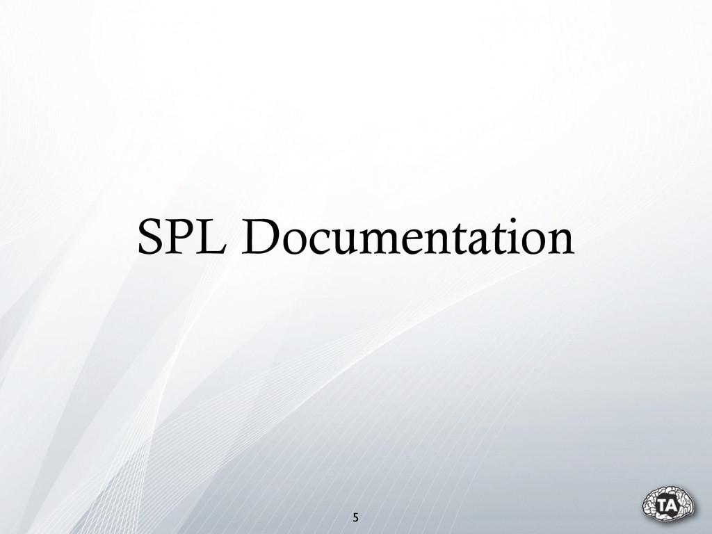 5 SPL Documentation