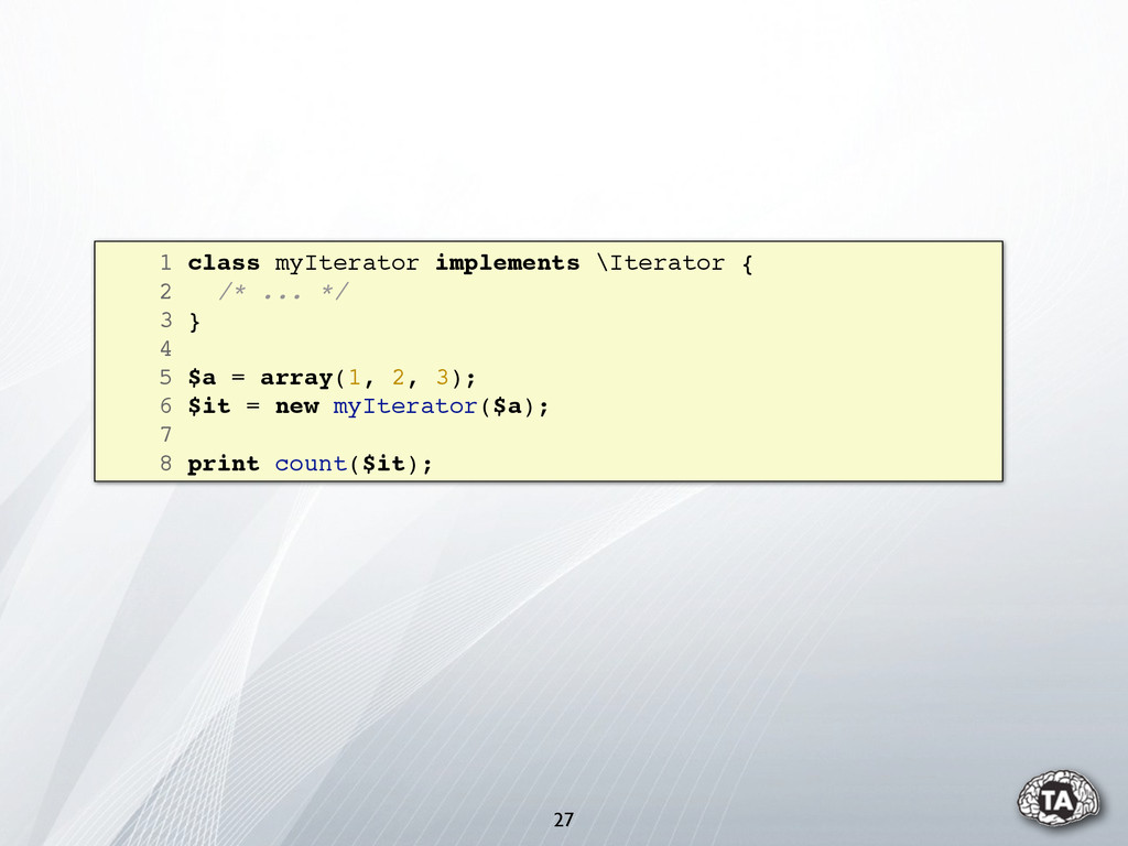 1 class myIterator implements \Iterator { 2 /* ...