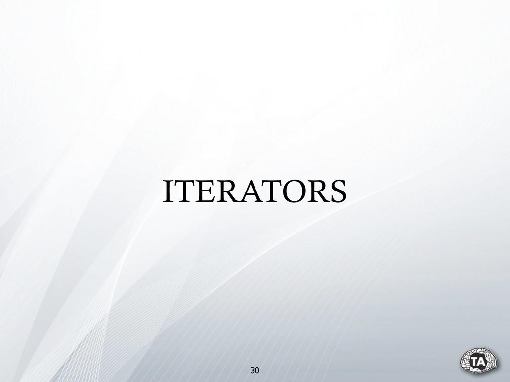 30 ITERATORS