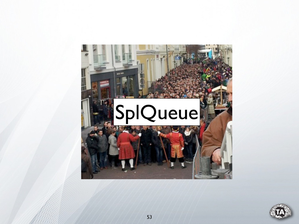53 SplQueue