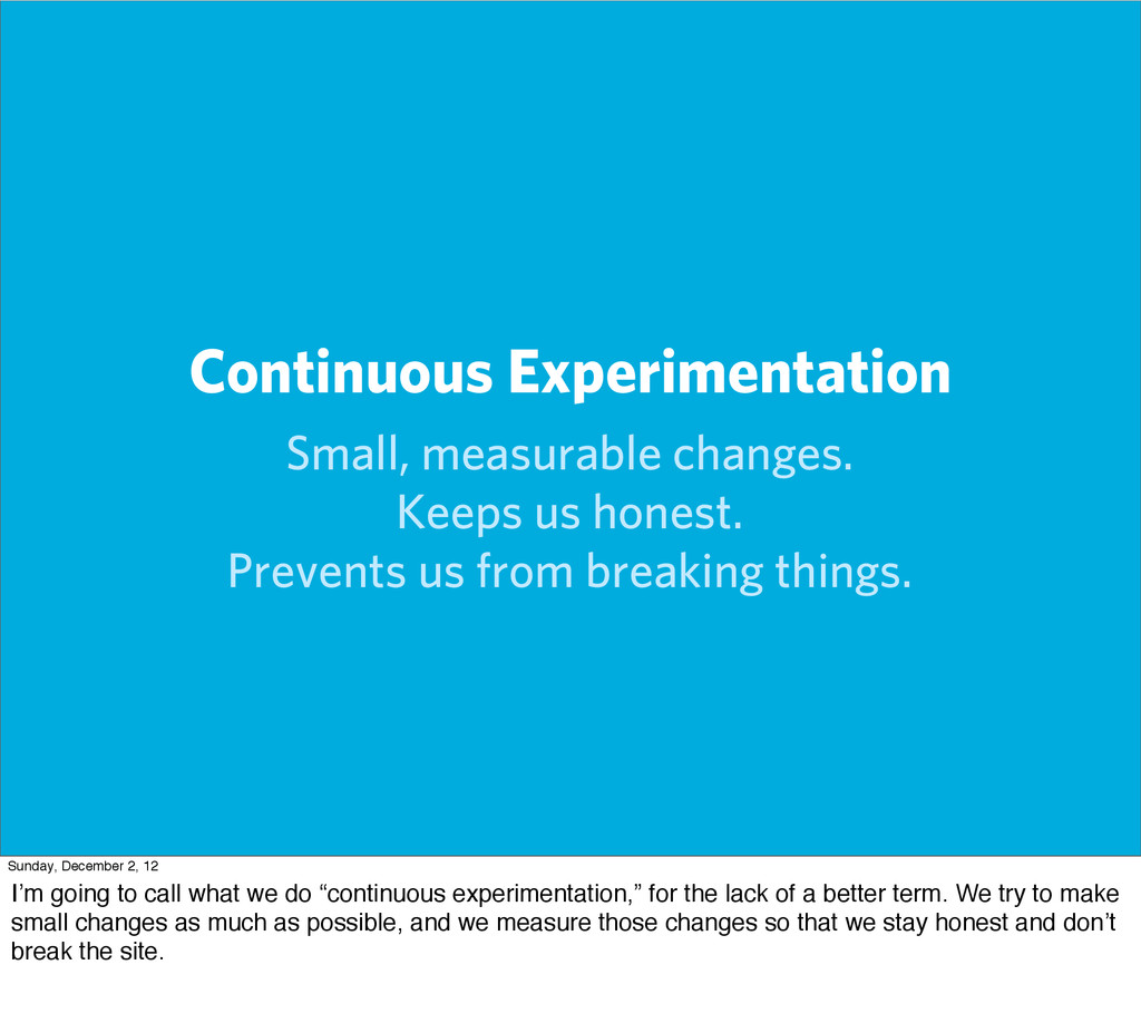 Continuous Experimentation Small, measurable ch...