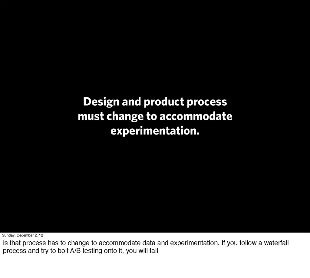 Design and product process must change to accom...