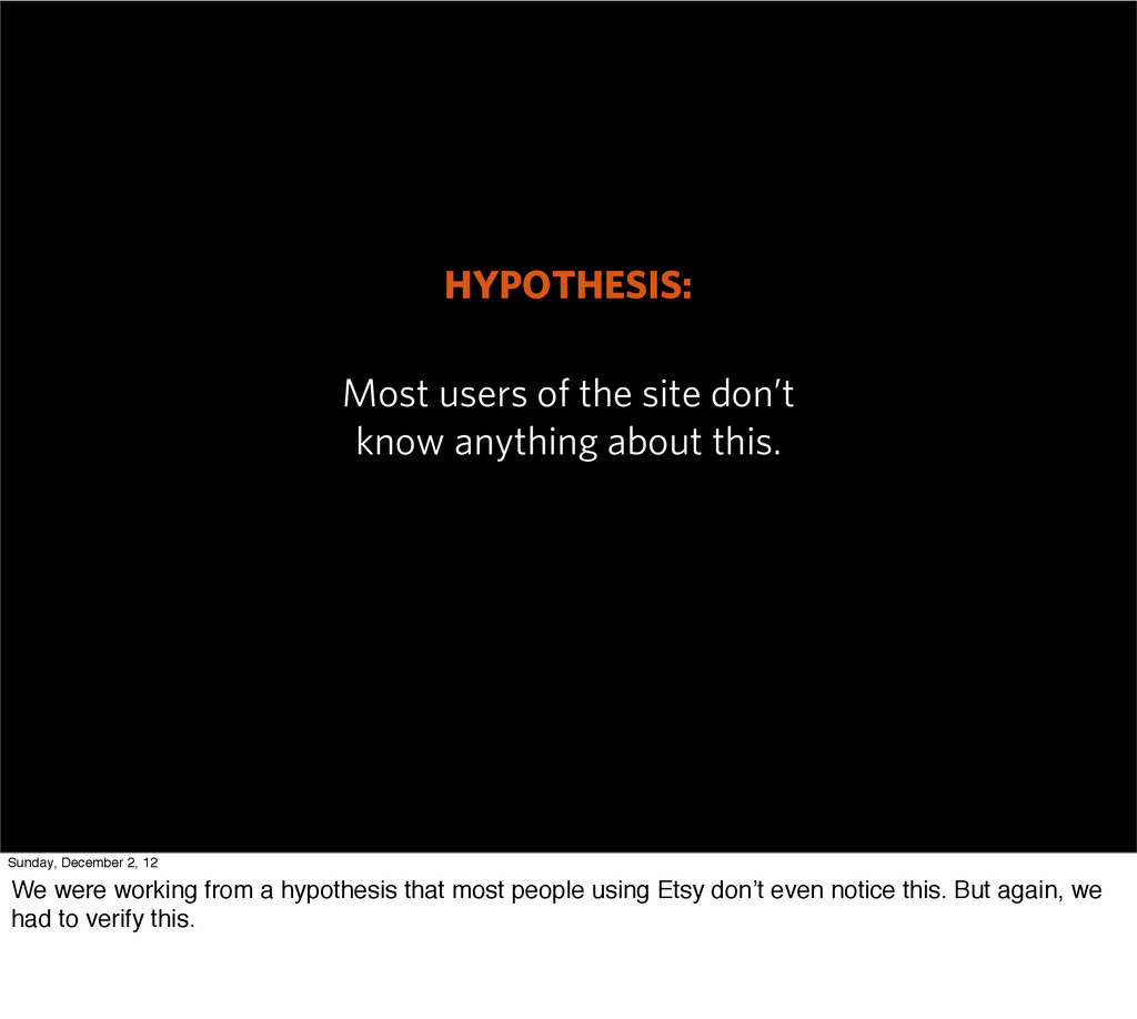 HYPOTHESIS: Most users of the site don't know a...