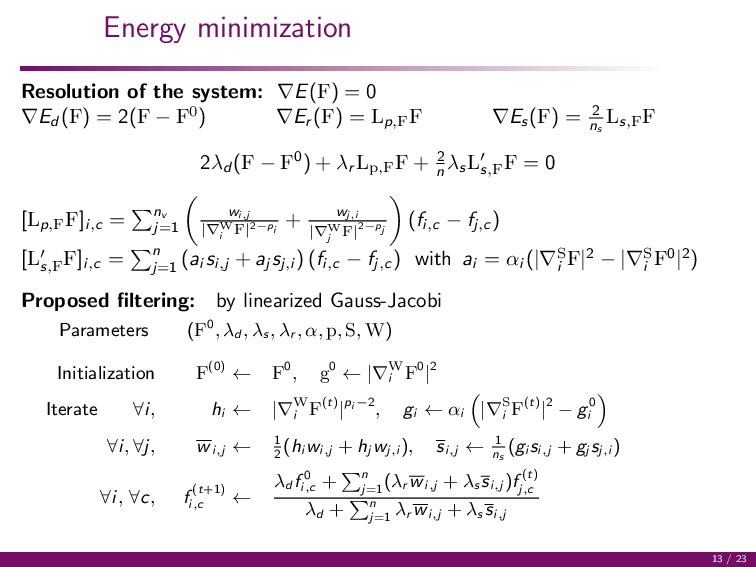 Energy minimization Resolution of the system: ∇...