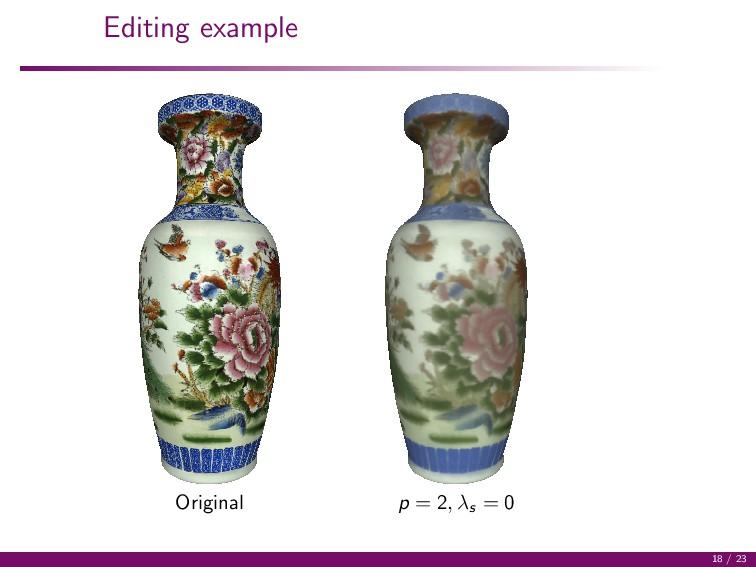 Editing example Original p = 2, λs = 0 18 / 23