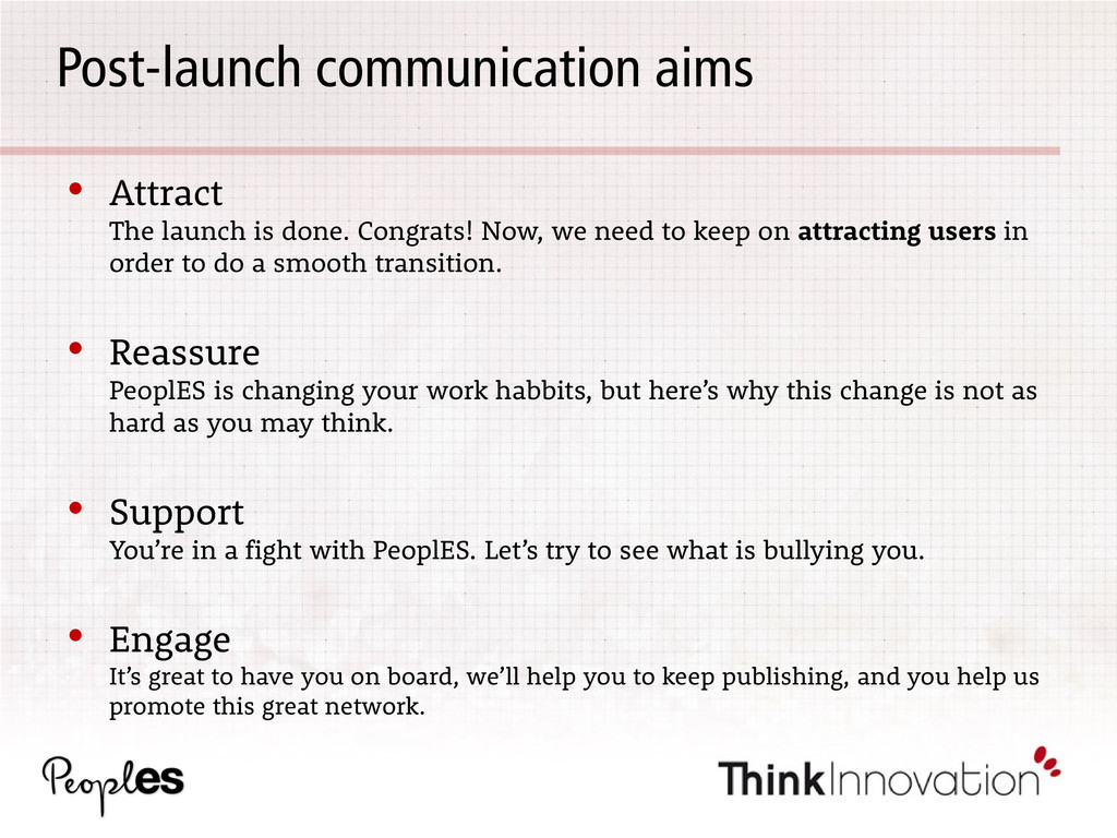 Post-launch communication aims • Attract The la...