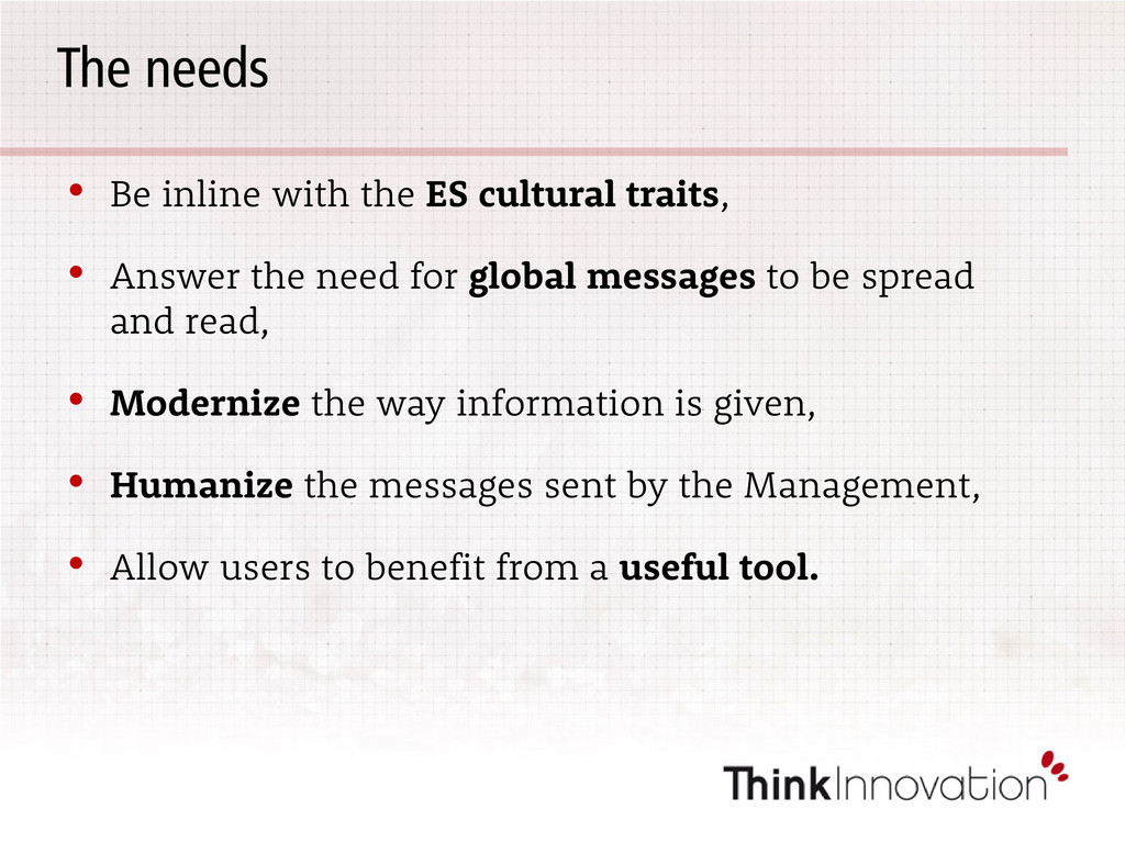 The needs • Be inline with the ES cultural trai...