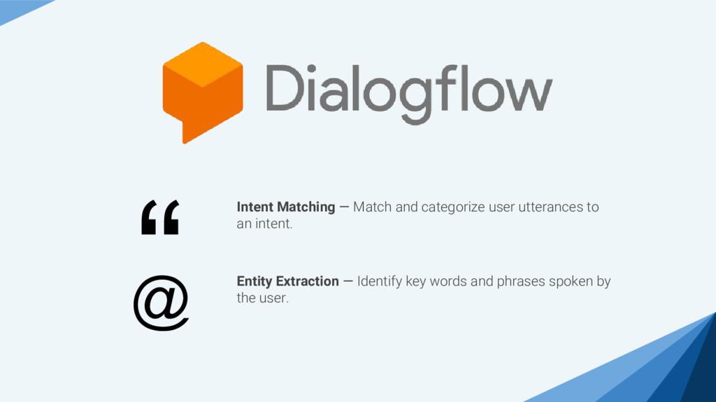 """ Intent Matching — Match and categorize user u..."