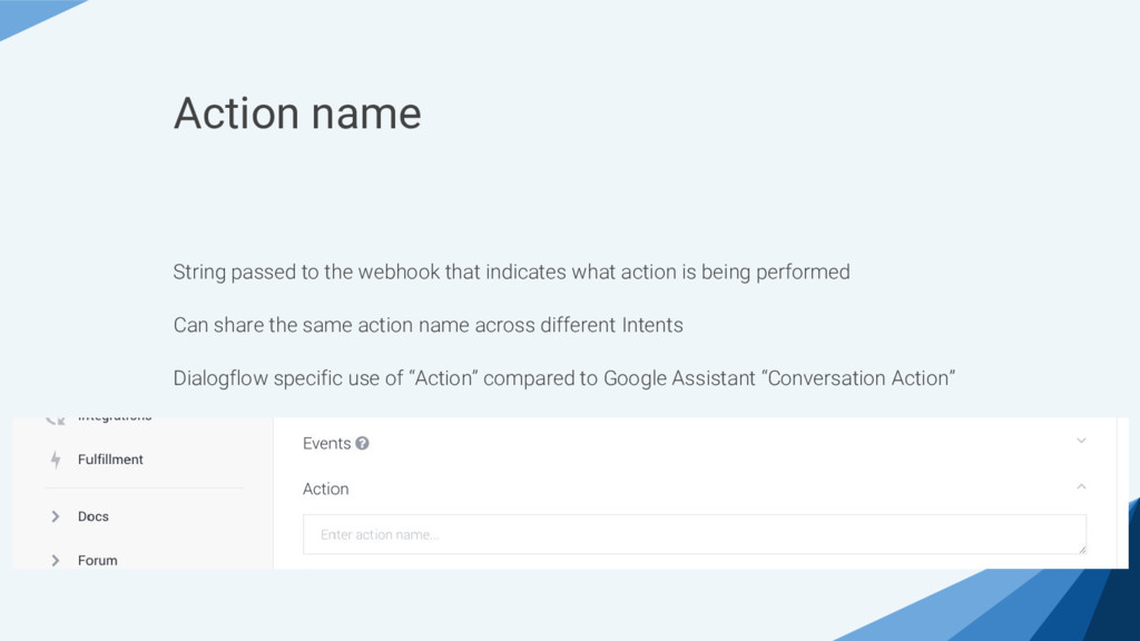 Action name String passed to the webhook that i...