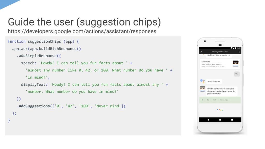 function suggestionChips (app) { app.ask(app.bu...