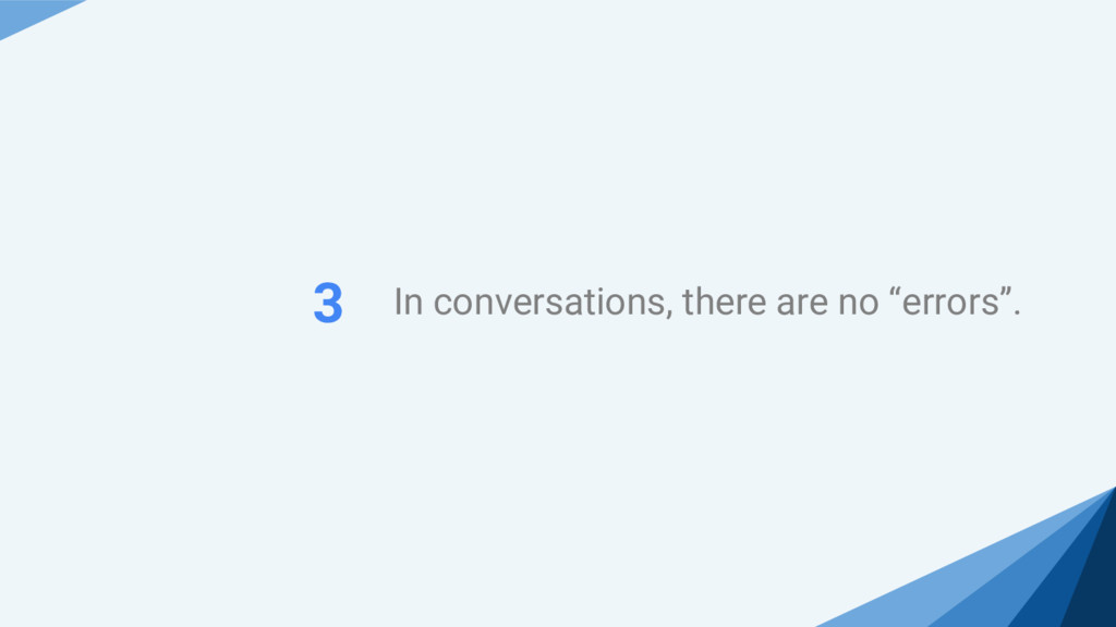 """In conversations, there are no """"errors"""". 3"""