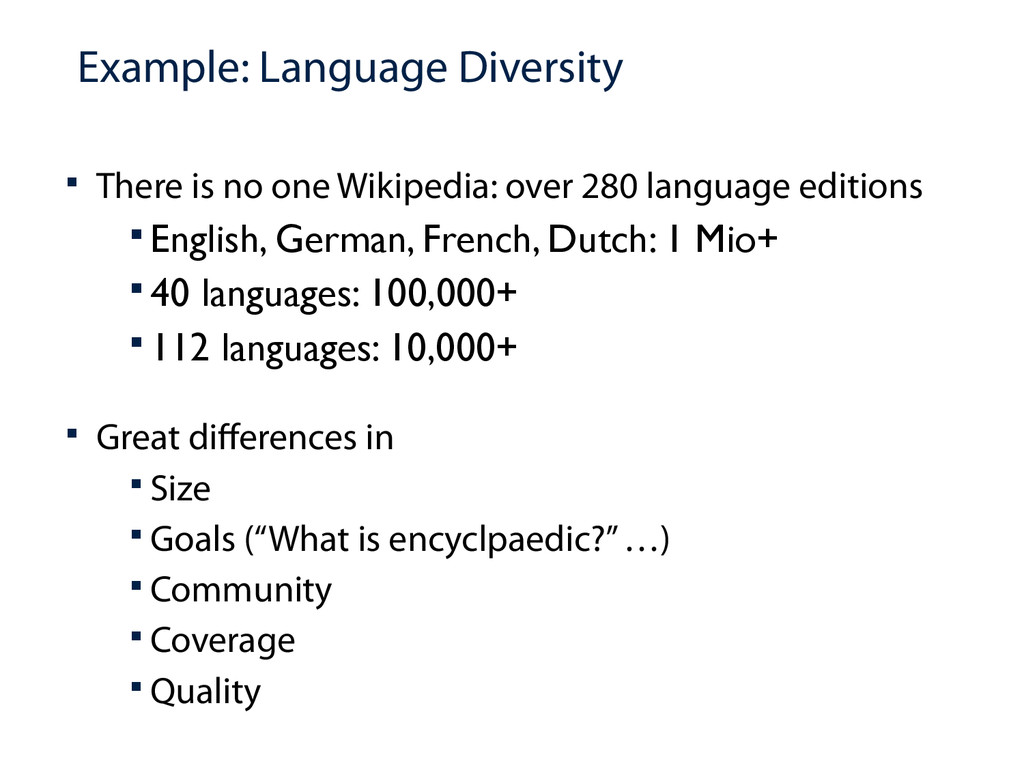 Example: Language Diversity  There is no one W...