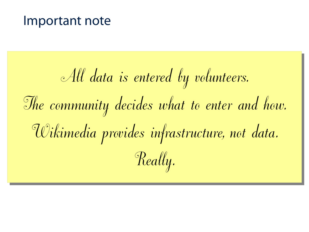 Important note All data is entered by volunteer...