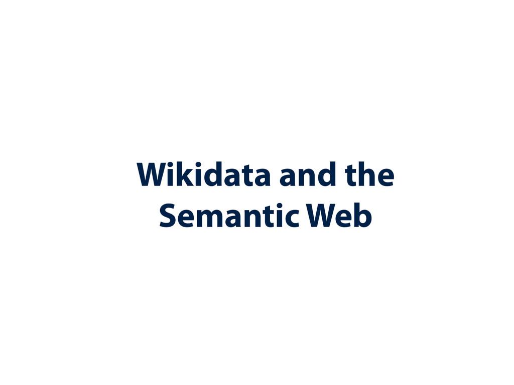 Wikidata and the Semantic Web