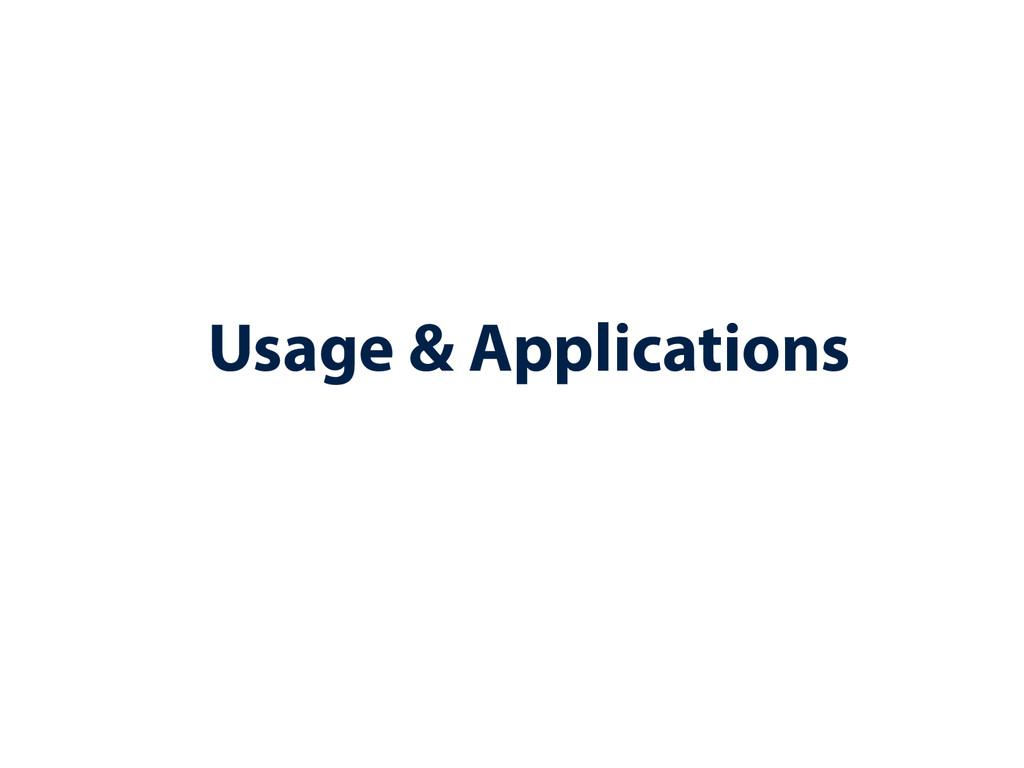 Usage & Applications